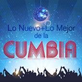 Lo Nuevo + Lo Mejor de la Cumbia by Various Artists