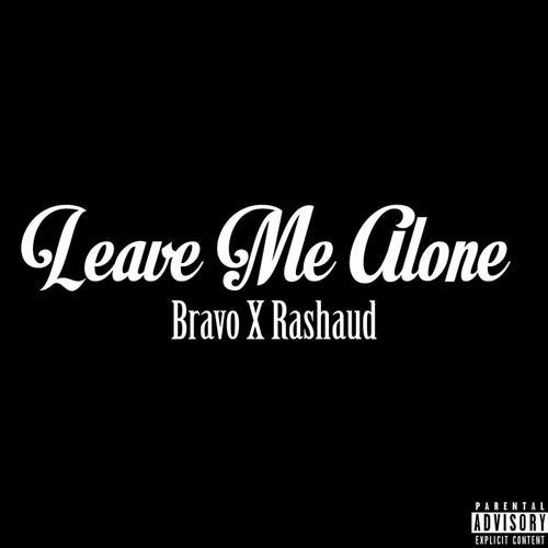 Leave Me Alone de Bravo