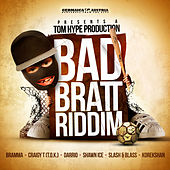 Bad Bratt Riddim by Various Artists
