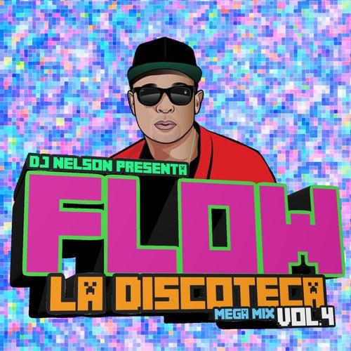 Flow La Discoteka Mega Mix, Vol.4 de DJ Nelson