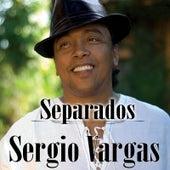 Separados de Sergio Vargas