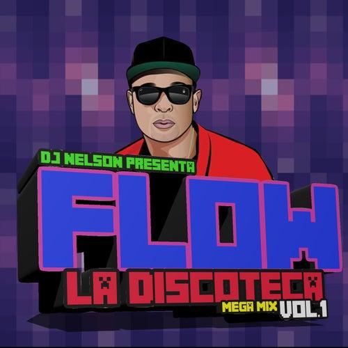 Flow La Discoteka Mega Mix, Vol.1 de DJ Nelson