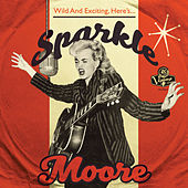 Wild & Exciting Here's .. de Sparkle Moore
