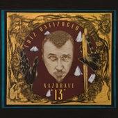 ''Nazdrave'' 13 by Ediz Hafızoğlu