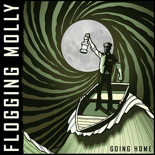 Going Home by Flogging Molly