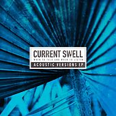 When to Talk and When to Listen (Acoustic Versions) de Current Swell