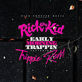 Early Morning Trappin by Rich the Kid