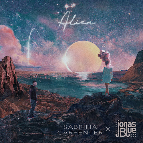 Alien de Sabrina Carpenter & Jonas Blue