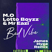 Bad Vibe (James Hype Remix) by Mr Eazi