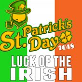 St. Patrick's Day 2018: Luck of the Irish by Various Artists