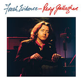 Fresh Evidence (Remastered 2017) by Rory Gallagher