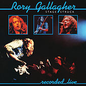 Stage Struck (Live / Remastered 2017) de Rory Gallagher