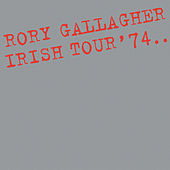 Irish Tour '74 (Live / Remastered 2017) von Rory Gallagher