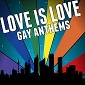 Love Is Love: Gay Anthems di Various Artists