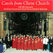 Carols from Christ Church by The Choir of Christ Church Cathedral