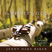 The Spirit of God by Jenny Oaks Baker