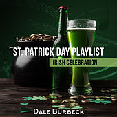 St. Patrick Day Playlist (Irish Celebration, Irish Anthems, Ultimate St. Patrick Celebration) de Various Artists