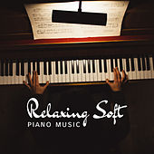 Relaxing Soft Piano Music von Various Artists