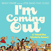 I'm Coming Out by Brady Rymer