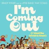 I'm Coming Out de Brady Rymer