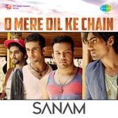 O Mere Dil Ke Chain - Single by Sanam