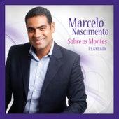 Sobre Os Montes (Playback) de Marcelo Nascimento