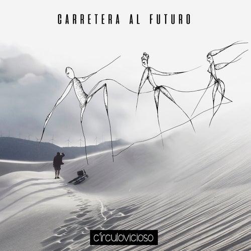 Carretera al Futuro by Círculo Vicioso