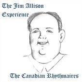 The Jim Allison Experience by The Canadian Rhythmaires