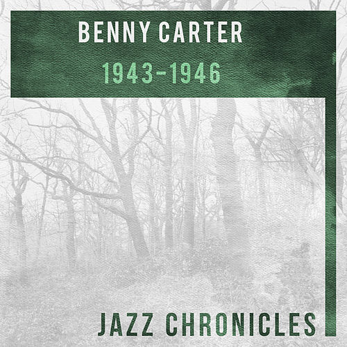 1943-1946 by Benny Carter