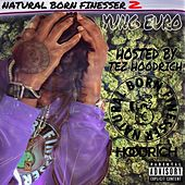 Natural Born Finesser 2 by Yung Euro