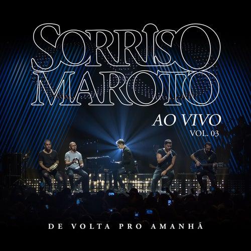 De Volta Pro Amanhã, Vol. 3 (Ao Vivo) by Sorriso Maroto