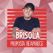 Proposta Reaparece de Mc Brisola