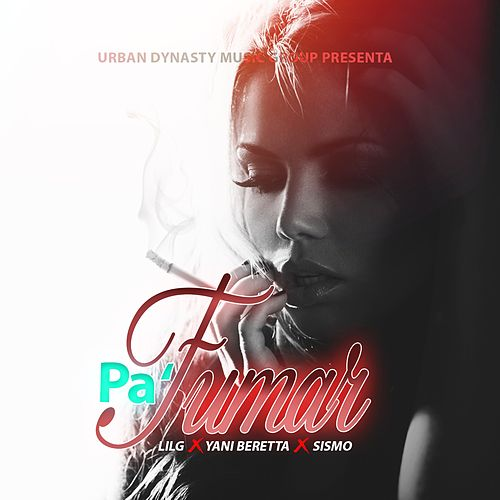 Pa Fumar (feat. Yani beretta & Sismo) by Lil G