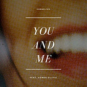 You and me by Cornelius