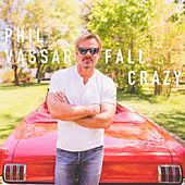 Fall Crazy by Phil Vassar