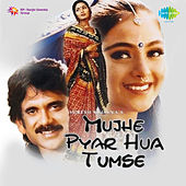 Mujhe Pyar Hua Tumse (Original Motion Picture Soundtrack) by Various Artists