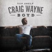 Top Shelf von Craig Wayne Boyd