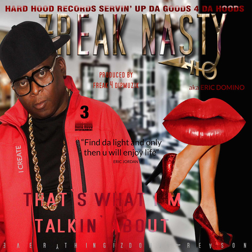 That's What I'm Talking About by Freak Nasty