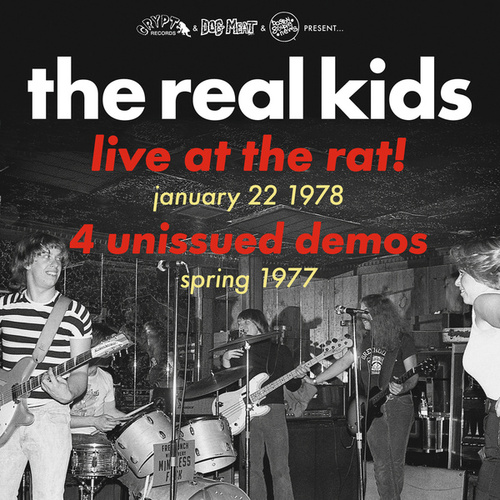 Live at the Rat! January 22 1978/ Spring 1977 Demos by The Real Kids