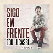 Sigo Em Frente (Playback) de Edu Lucassi