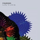 Lucky to Love - EP by Figurines