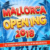 Mallorca Opening 2018 - Xxl Schlager und Discofox Party im WM Mallorcastyle 2019 von Various Artists
