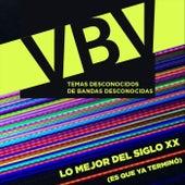 Lo Mejor del Siglo XX (Es Que Ya Terminó) de Varias Bandas a la Vez
