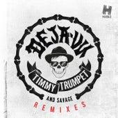 Deja-Vu (Remixes) by Timmy Trumpet and Savage
