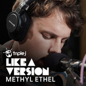 Cry Me A River (triple j Like A Version) by Methyl Ethel