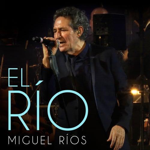 El Río (En Directo / 2017) by Miguel Rios