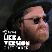 (Lover) You Don't Treat Me No Good (triple j Like A Version) de Chet Faker