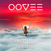 Higher Love by OOVEE