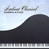 Ambient Classical Compilation von The Piano Classic Players