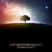 Deep Meditation Melodies for Inner Calmness by The Buddha Lounge Ensemble